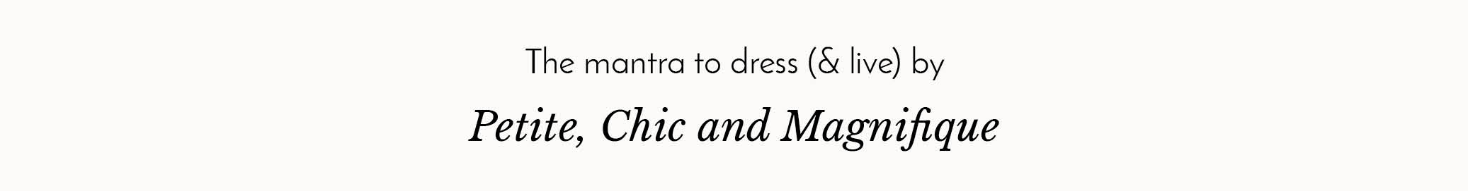 mantra - petite chic magnifique - Petite dresses, style tips, trends, designers, celebrities and beautiful clothing for petite women.The ultimate petite fashion resource. :: BombPetite.com